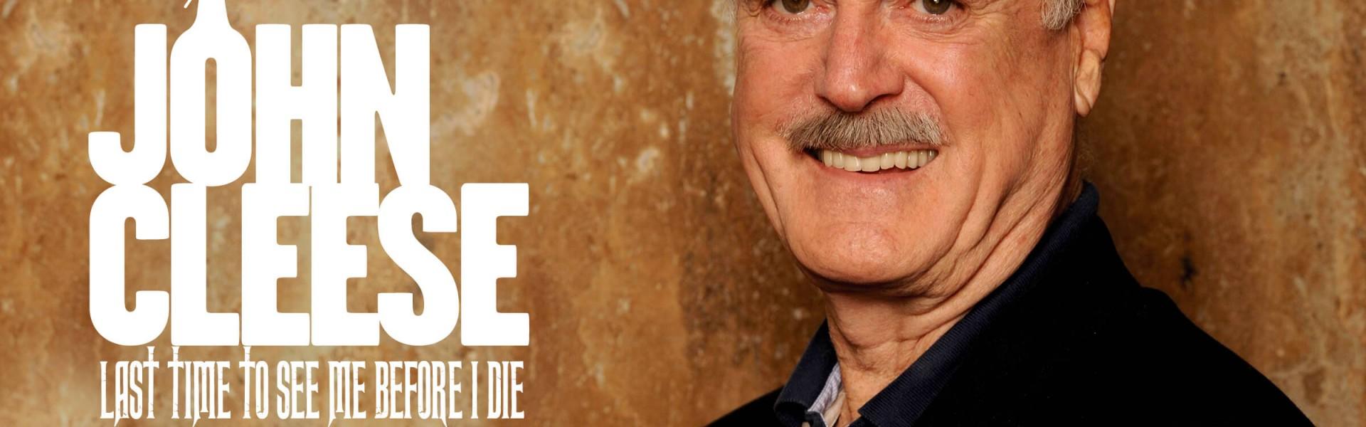 JOHN CLEESE – LAST TIME TO SEE ME BEFORE I DIE!